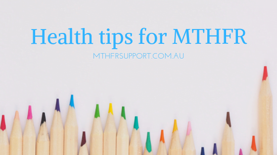 Health tips for MTHFR