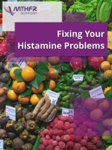 Fixing your histamine problems and recipe E-book